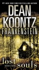 Frankenstein: Lost Souls - A Novel ebook by Dean Koontz