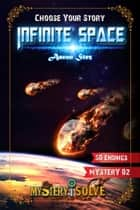 Infinite Space - Choose Your Story - Mystery i Solve, #2 eBook by Aaron Stez