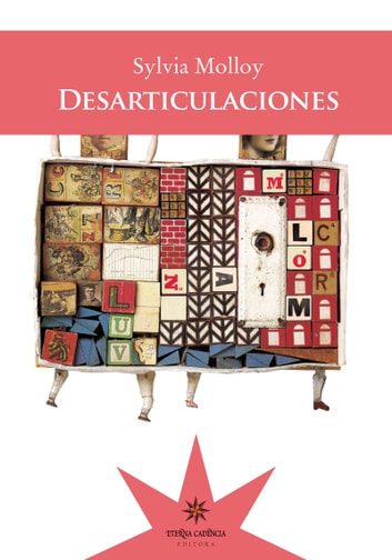 Desarticulaciones ebook by Sylvia Molloy