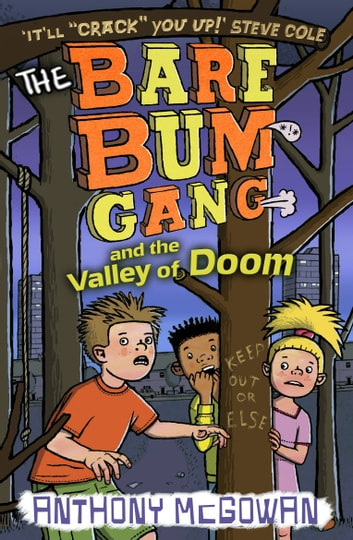 The Bare Bum Gang and the Valley of Doom ebook by Anthony McGowan