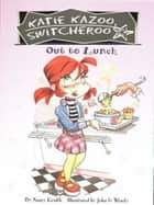 Out to Lunch #2 ebook by Nancy Krulik, John and Wendy