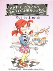 Out to Lunch #2 ebook by Nancy Krulik,John and Wendy