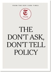 The Don't Ask, Don't Tell Policy ebook by The New York Times