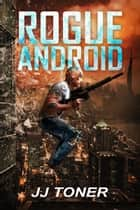 Rogue Android ebook by JJ Toner