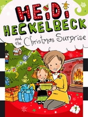 Heidi Heckelbeck and the Christmas Surprise ebook by Wanda Coven,Priscilla Burris