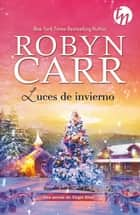 Luces de invierno ebook by Robyn Carr