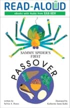 Sammy Spider's First Passover eBook by Sylvia A. Rouss, Katherine Janus Kahn