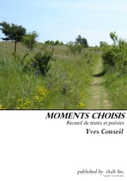 Moments Choisis ebook by Yves Conseil