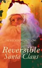 A Reversible Santa Claus - Humorous & Warmhearted Christmas Tale ebook by