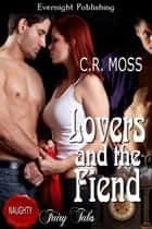 Lovers and the Fiend ebook by C.R. Moss