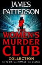 The Women's Murder Club Novels, Volumes 1-3 電子書籍 by James Patterson, Andrew Gross