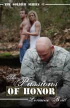 The Passions of Honor ebook by Lorraine Britt