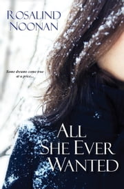 All She Ever Wanted ebook by Rosalind Noonan