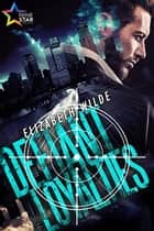 Defiant Loyalties ebook by Elizabeth Wilde