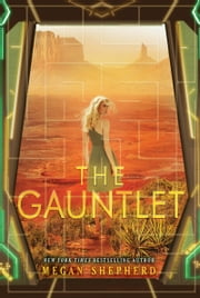 The Gauntlet ebook by Megan Shepherd