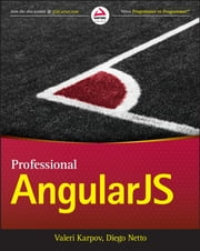 Professional AngularJS ebook by Valeri Karpov,Diego Netto