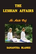 The Lesbian Affairs ebook by Samantha Blanke