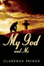 My God and Me ebook by Clarence Prince