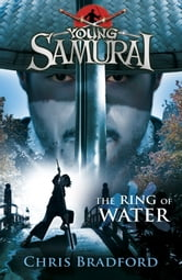 Young Samurai: The Ring of Water - The Ring of Water ebook by Chris Bradford
