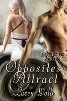 Opposites Attract ebook by Lacey Wolfe