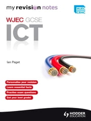 Revision Notes: WJEC ICT for GCSE ebook by Ian Paget