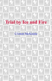Trial by Ice and Fire ebook by Clinton McKinzie