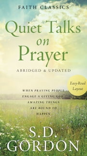 Quiet Talks on Prayer ebook by S. D. Gordon