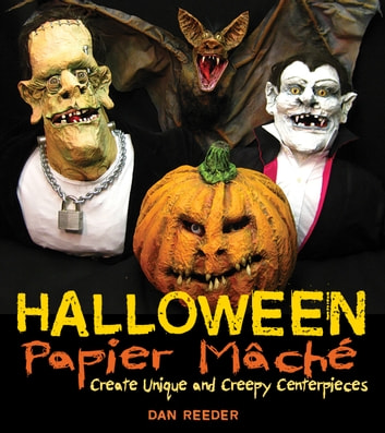 Halloween Papier-Mache ebook by Dan Reeder