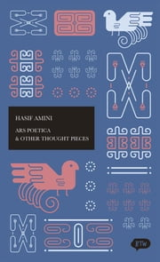 Ars Poetica & Other Thought Pieces - A trilingual edition in English, German and Indonesian ebook by Heike Reissig,Marjie Suanda,Hasif Amini