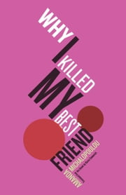 Why I Killed My Best Friend ebook by Amanda Michalopoulou,Karen Emmerich