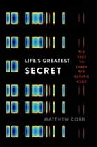 Life's Greatest Secret ebook by Matthew Cobb