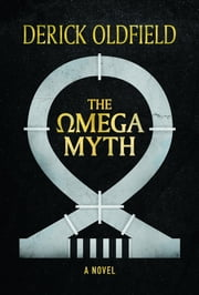 The Omega Myth ebook by Derick Oldfield