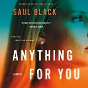 Anything for You - A Novel audiobook by Saul Black