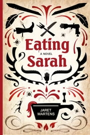 Eating Sarah ebook by Jaret Martens