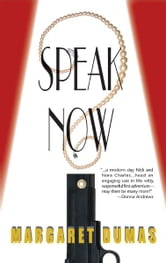 Speak Now - A Charley Fairfax Mystery ebook by Margaret Dumas