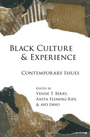 Black Culture and Experience - Contemporary Issues ebook by Venise T. Berry,Anita Fleming-Rife,Ayo Dayo
