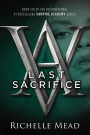 Last Sacrifice - A Vampire Academy Novel ebook by Kobo.Web.Store.Products.Fields.ContributorFieldViewModel