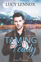 Taming Teddy (edizione italiana) ebook by Lucy Lennox