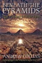 Beneath the Pyramids ebook by Andrew Collins