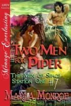 Two Men for Piper ebook by Marla Monroe