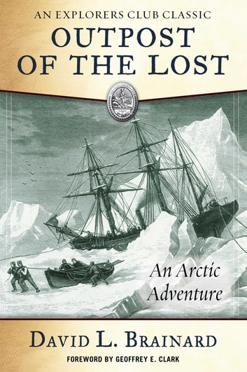 The Outpost of the Lost - An Arctic Adventure ebook by David L. Brainard