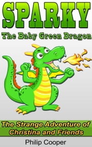 Sparky the Baby Green Dragon ebook by Philip Cooper