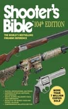 Shooter's Bible, 104th Edition - The World's Bestselling Firearms Reference ebook by Jay Cassell