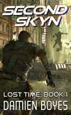 Second Skyn - A Cyberpunk Action Thriller ebook by Damien Boyes