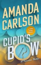 Cupid's Bow ebook by Amanda Carlson