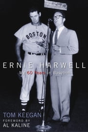 Ernie Harwell - My 60 Years in Baseball ebook by Tom Keegan,Al Kaline