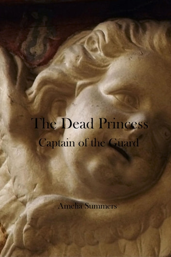The Dead Princess - Captain of the Guard ebook by Amelia Summers