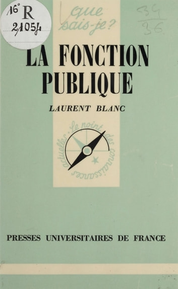 La Fonction publique ebook by Laurent Blanc