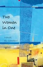 Two Women in One ebook by Nawal El Saadawi