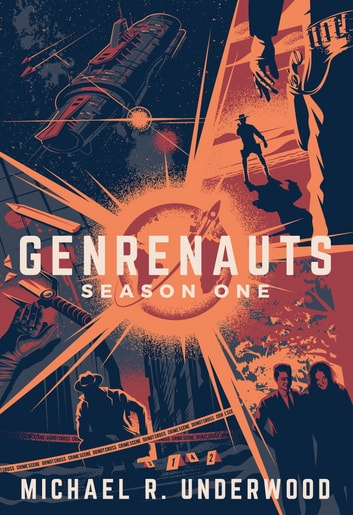 Genrenauts: The Complete Season One Collection ebook by Michael R. Underwood